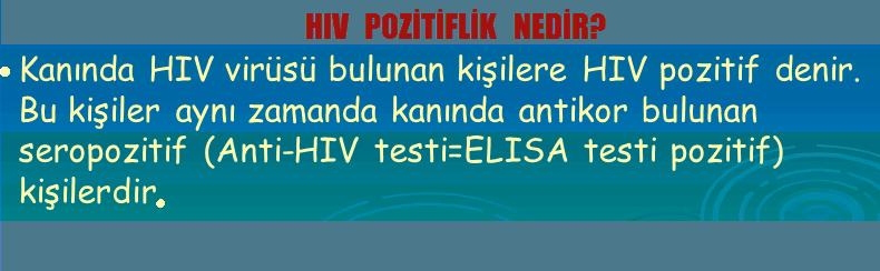 HIV pozitiflik nedir